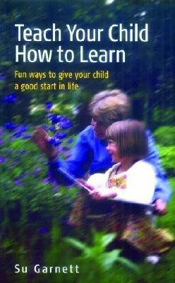 Teach Your Child How to Learn als Taschenbuch