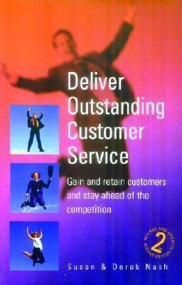 Deliver Outstanding Customer Service: How to Gain and Retain Customers and Stay Ahead of the Competition als Taschenbuch