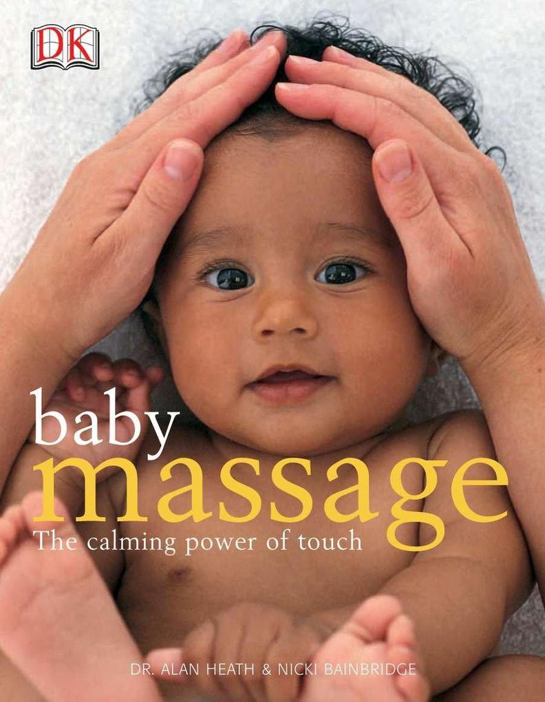 Baby Massage: The Calming Power of Touch als Taschenbuch