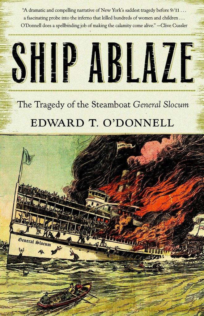 Ship Ablaze: The Tragedy of the Steamboat General Slocum als Buch
