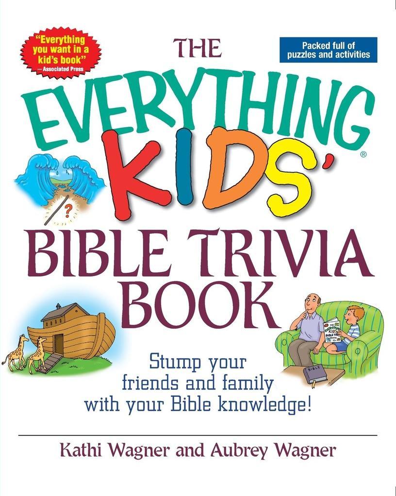 The Everything Kids' Bible Trivia Book als Taschenbuch