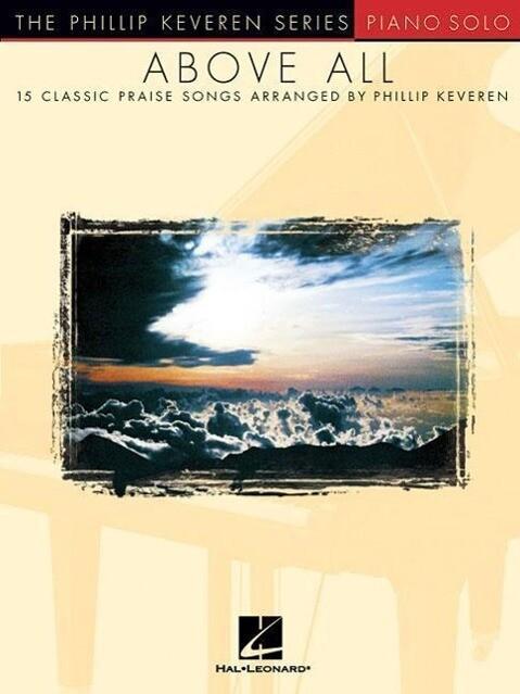 Above All: 15 Classic Praise Songs als Taschenbuch