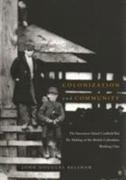 Colonization and Community: The Vancouver Island Coalfield and the Making of the British Columbian Working Class