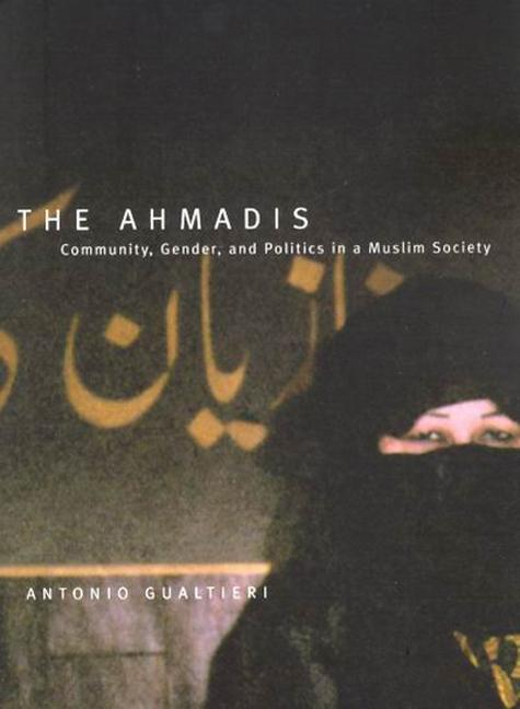 The Ahmadis: Community, Gender, and Politics in a Muslim Society als Taschenbuch