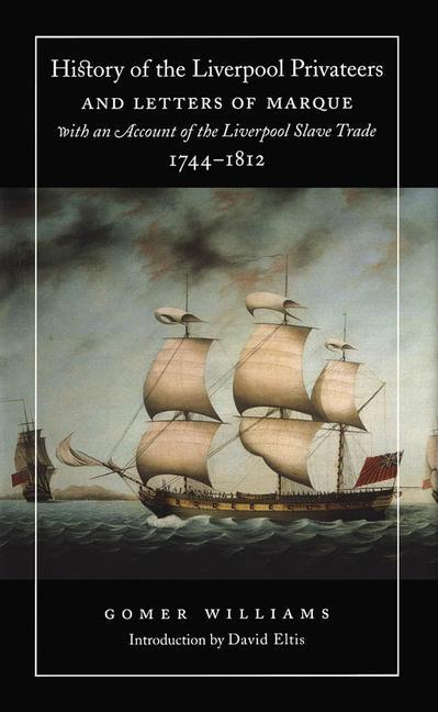 History of the Liverpool Privateers and Letters of Marque with an Account of the Liverpool Slave Trade, 1744-1812 als Taschenbuch