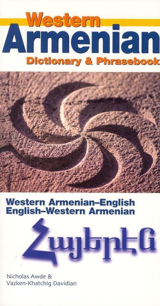 Western Armenian Dictionary & Phrasebook: Armenian-English/English-Armenian als Taschenbuch