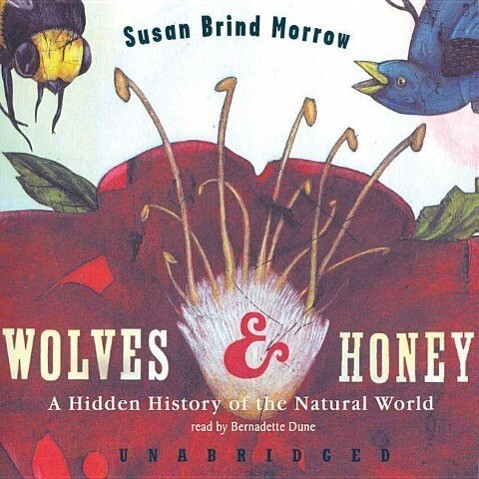 Wolves and Honey: A Hidden History of the Natural World als Hörbuch