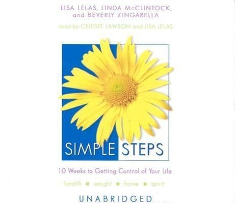 Simple Steps: 10 Weeks to Getting Control of Your Life als Hörbuch