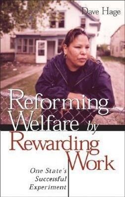 Reforming Welfare by Rewarding Work: One State's Successful Experiment als Taschenbuch