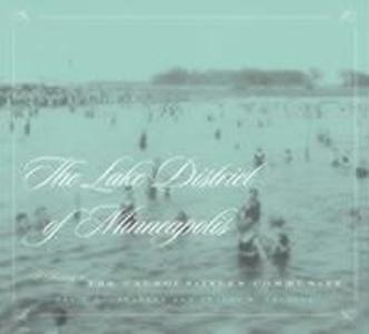 The Lake District of Minneapolis: A History of the Calhoun-Isles Community als Taschenbuch