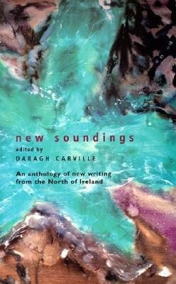 New Soundings: An Anthology of New Writing from the North of Ireland als Taschenbuch