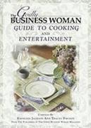 The Godly Business Woman Guide to Cooking & Entertainment
