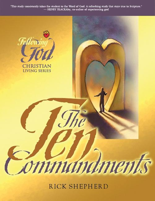 Following God Ten Commandments: The Heart of God for Every Person and Every Relationship als Taschenbuch