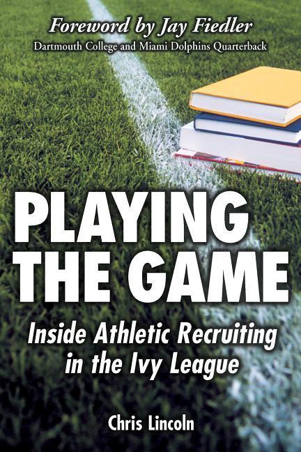 Playing the Game: Inside Athletic Recruiting in the Ivy League als Taschenbuch