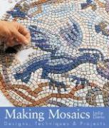 Making Mosaics: Designs, Techniques & Projects als Taschenbuch