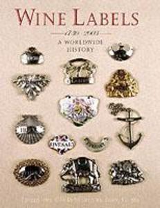 Wine Labels: 1730-2003 a Worldwide History als Buch (gebunden)