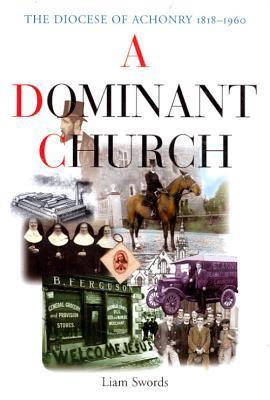 A Dominant Church: The Diocese of Achonry 1818-1960 als Buch (gebunden)