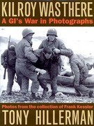 Kilroy Was There: A GI's War in Photographs