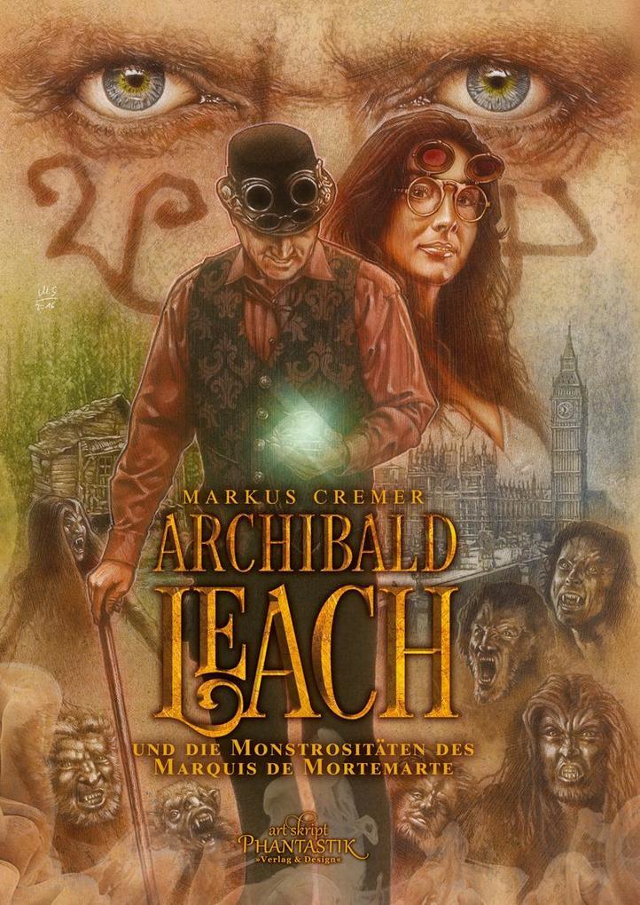 Archibald Leach und die Monstrositäten des Marquis de Mortemarte als Buch