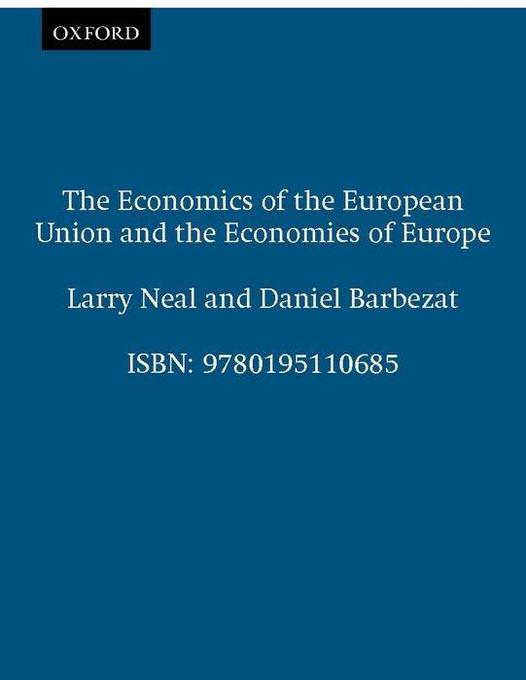 The Economics of the European Union and the Economies of Europe als Buch