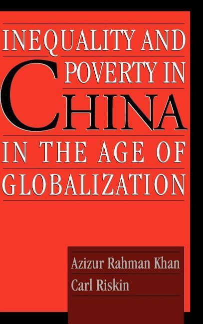 Inequality and Poverty in China in the Age of Globalization als Buch