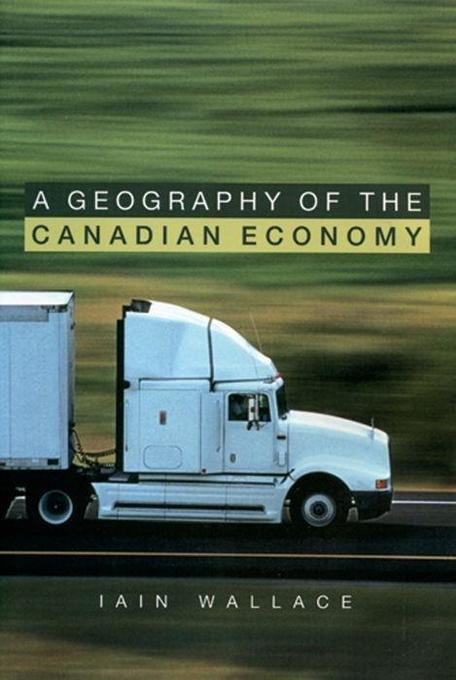 A Geography of the Canadian Economy als Buch