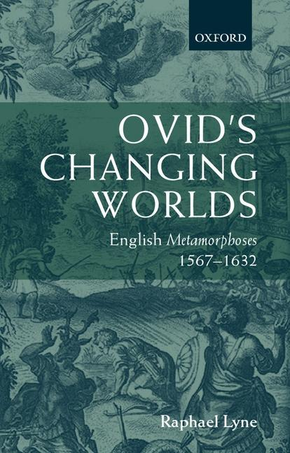 Ovid's Changing Worlds: English Metamorphoses 1567-1632 als Buch