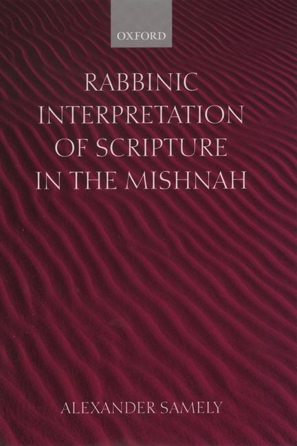 Rabbinic Interpretation of Scripture in the Mishnah als Buch
