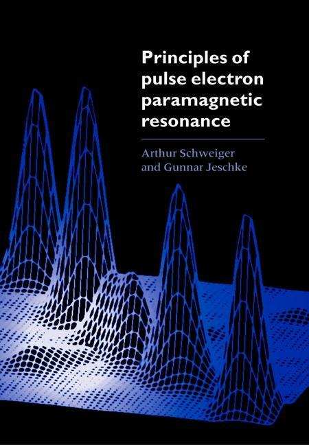 Principles of Pulse Electron Paramagnetic Resonance als Buch