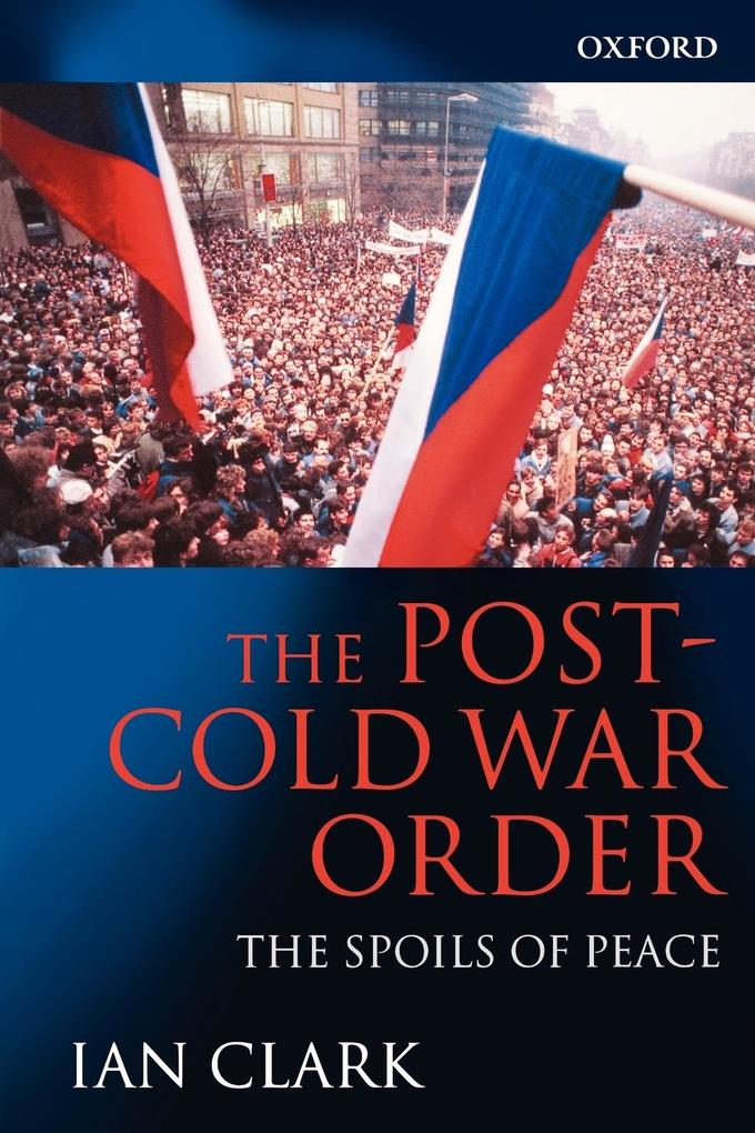 The Post-Cold War Order: The Spoils of Peace als Buch