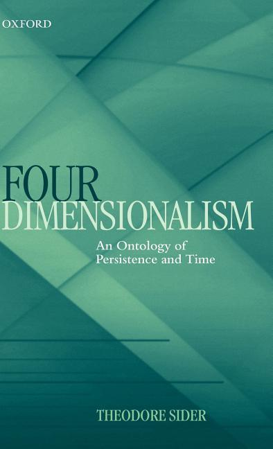 Four-Dimensionalism: An Ontology of Persistence and Time als Buch