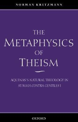 The Metaphysics of Theism: Aquinas's Natural Theology in Summa Contra Gentiles I als Buch