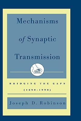 Mechanisms of Synaptic Transmission: Bridging the Gaps (1890-1990) als Buch
