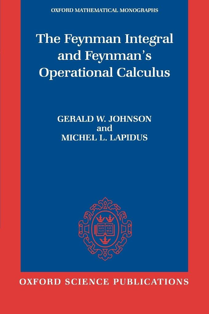 The Feynman Integral and Feynman's Operational Calculus als Buch