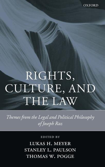 Rights, Culture, and the Law: Themes from the Legal and Political Philosophy of Joseph Raz als Buch
