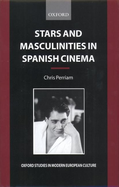 Stars and Masculinities in Spanish Cinema: From Banderas to Bardem als Buch