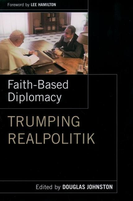 Faith-Based Diplomacy: Trumping Realpolitik als Buch