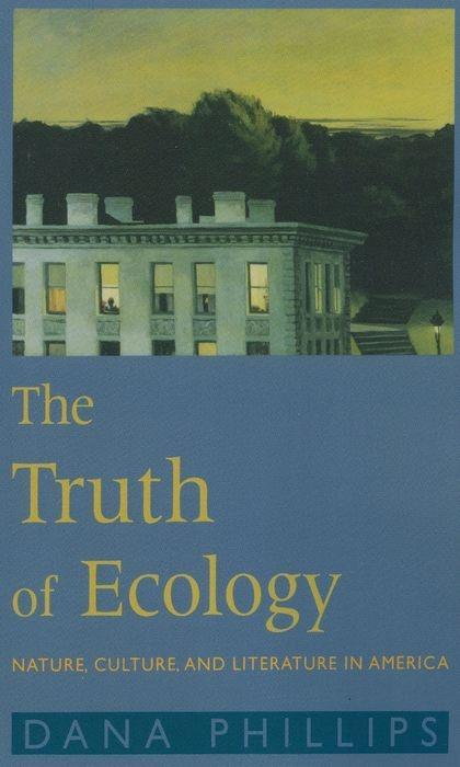 The Truth of Ecology: Nature, Culture, and Literature in America als Buch