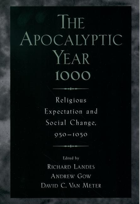 The Apocalyptic Year 1000: Religious Expectaton and Social Change, 950-1050 als Buch