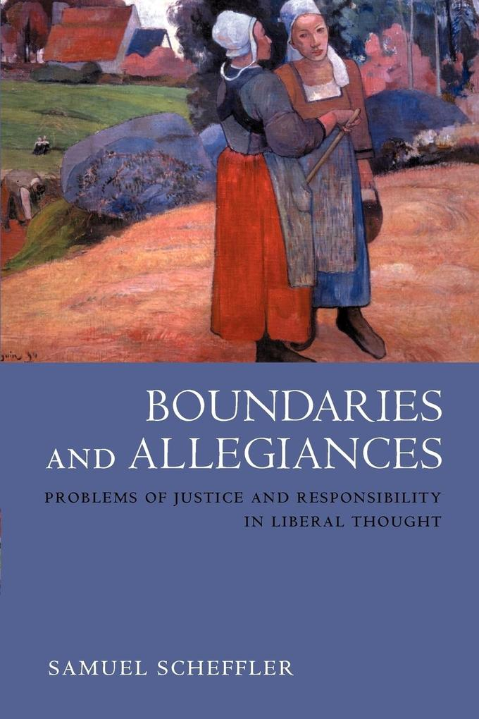Boundaries and Allegiances: Problems of Justice and Responsibility in Liberal Thought als Buch