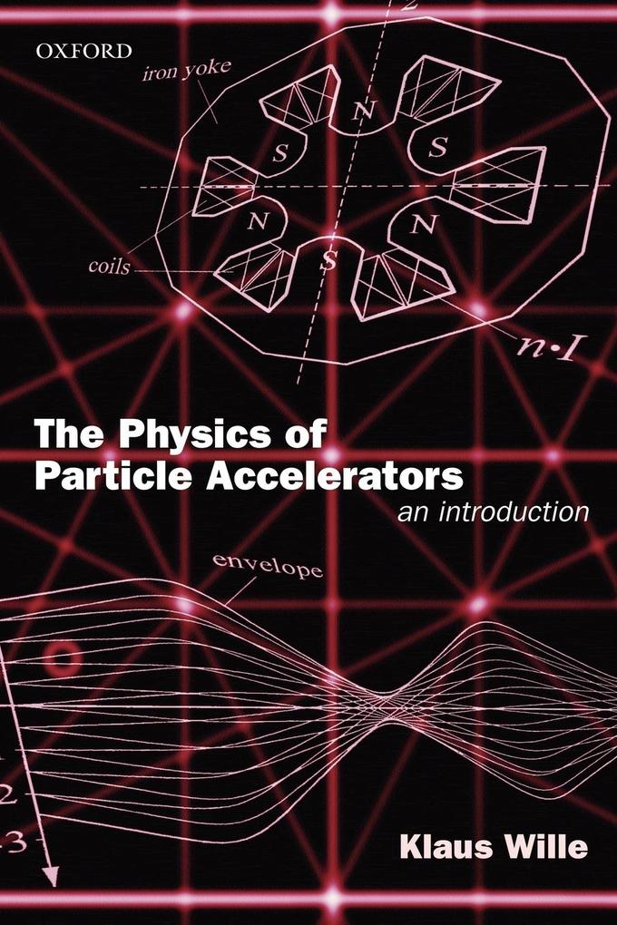 The Physics of Particle Accelerators: An Introduction als Buch