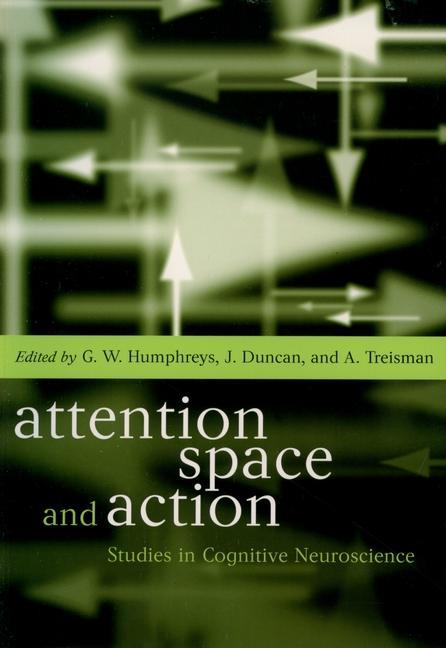 Attention, Space, and Action: Studies in Cognitive Neuroscience als Buch