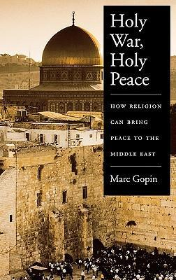 Holy War, Holy Peace: How Religion Can Bring Peace to the Middle East als Buch