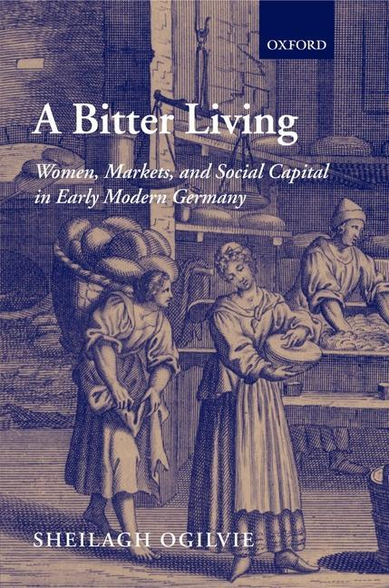 A Bitter Living: Women, Markets, and Social Capital in Early Modern Germany als Buch