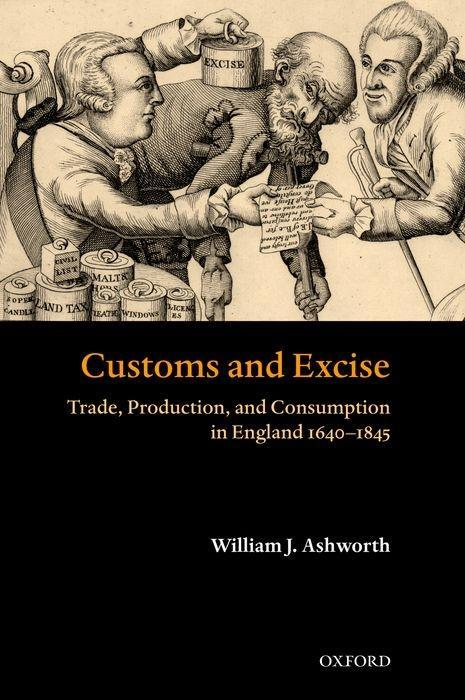 Customs and Excise: Trade, Production, and Consumption in England, 1640-1845 als Buch