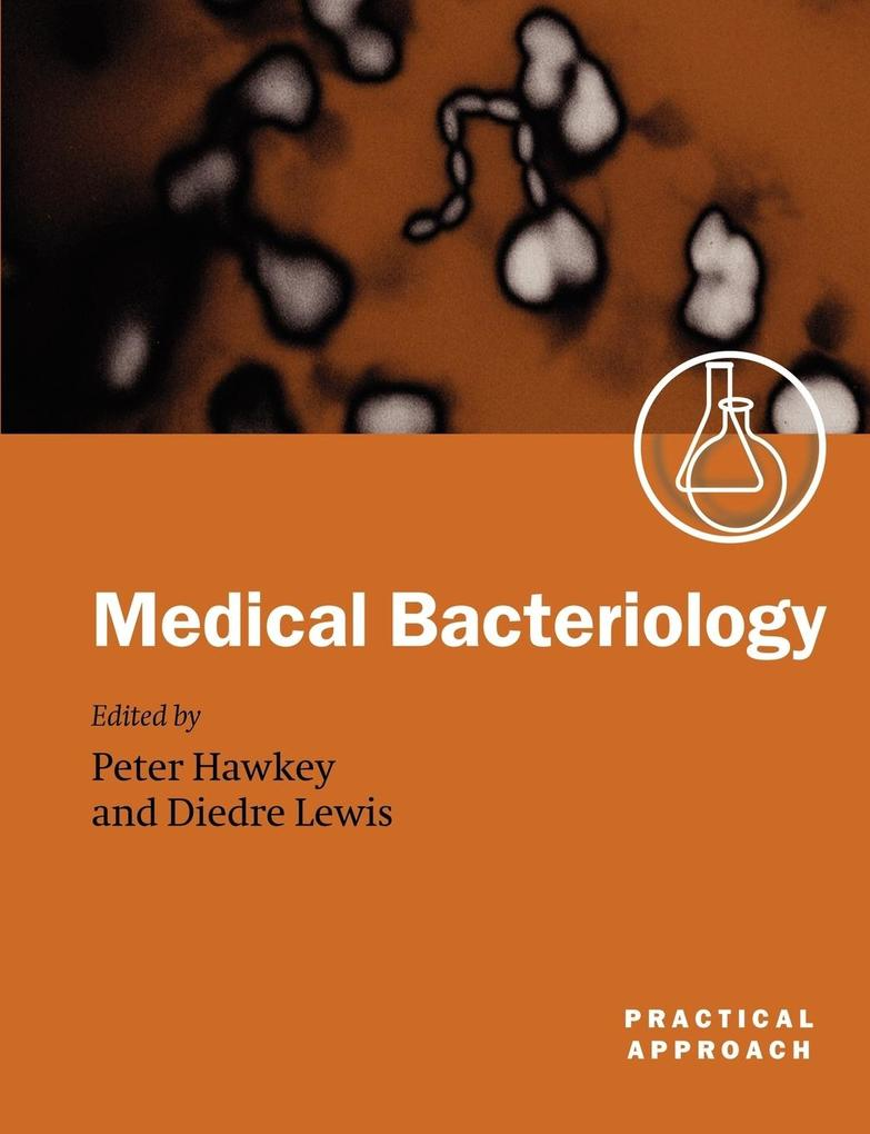 Medical Bacteriology: A Practical Approach als Buch