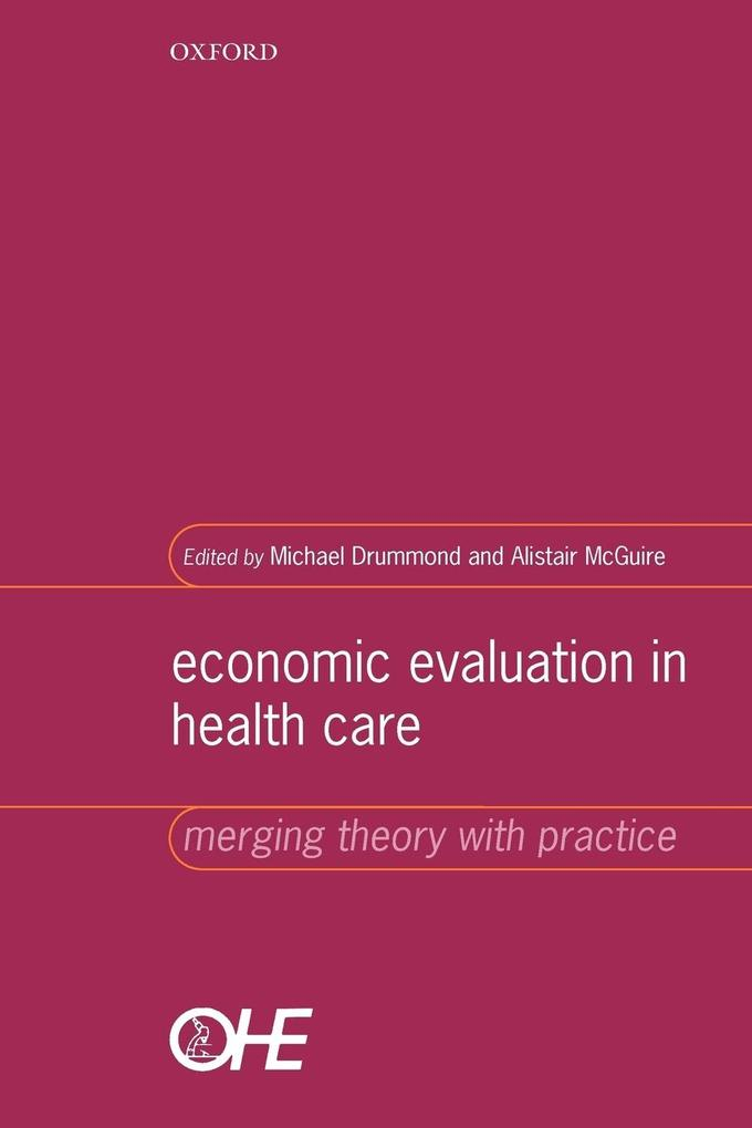 Economic Evaluation in Health Care: Merging Theory with Practice als Buch