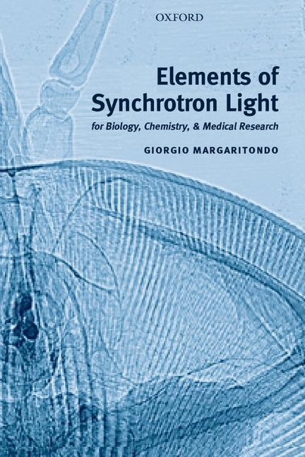 Elements of Synchrotron Light: For Biology, Chemistry, and Medical Research als Buch