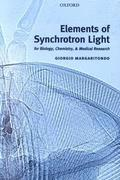 Elements of Synchrotron Light: For Biology, Chemistry, and Medical Research