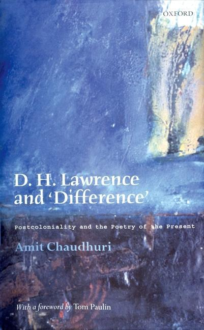 D. H. Lawrence and 'Difference': Postcoloniality and the Poetry of the Present als Buch